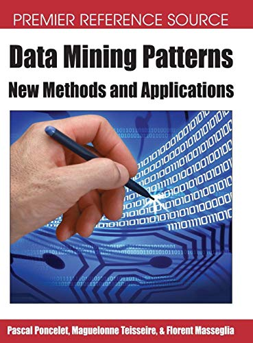 9781599041629: Data Mining Patterns: New Methods and Applications