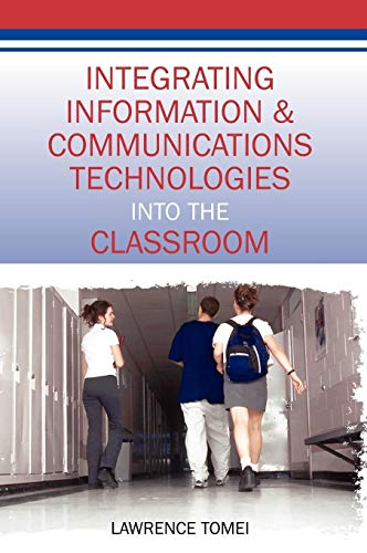 Integrating Information & Communications Technologies Into the Classroom: Lawrence A. Tomei