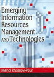 9781599042879: Emerging Information Resources Management and Technologies (Advances in Information Resources Management)