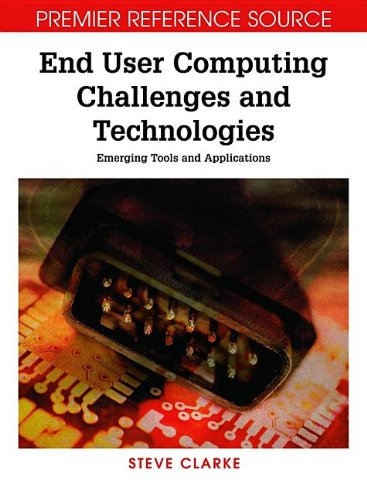 9781599042978: End User Computing Challenges and Technologies: Emerging Tools and Applications