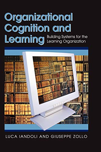 9781599043135: Organizational Cognition and Learning: Building Systems for the Learning Organization