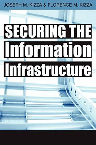 Securing the Information Infrastructure: Joseph Migga Kizza