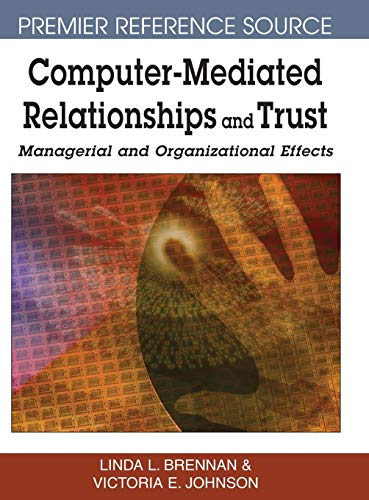 9781599044958: Computer-mediated Relationships and Trust: Managerial and Organizational Effects