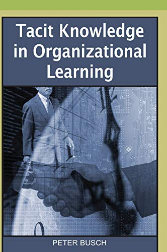 9781599045016: Tacit Knowledge in Organizational Learning