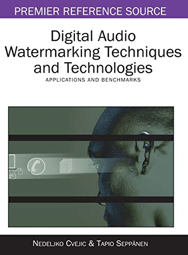 9781599045139: Digital Audio Watermarking Techniques and Technologies: Applications and Benchmarks