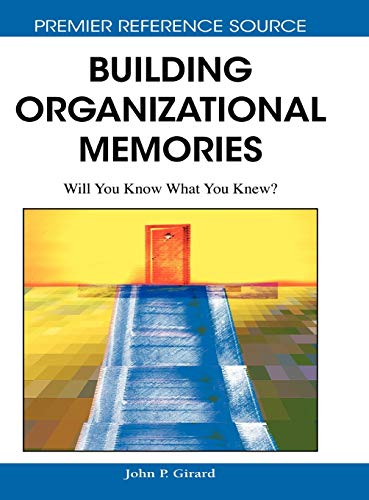 9781599045405: Building Organizational Memories: Will You Know What You Knew?
