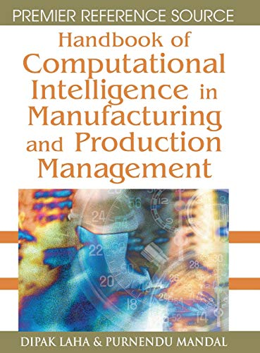 Handbook of Computational Intelligence in Manufacturing and Production Management: Dipak Laha