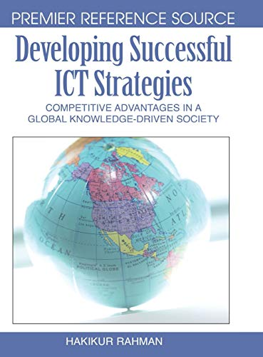 Developing Successful Ict Strategies: Competitive Advantages in: M. Hakikur Rahman