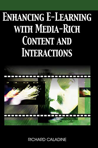 9781599047324: Enhancing E-Learning with Media-Rich Content and Interactions