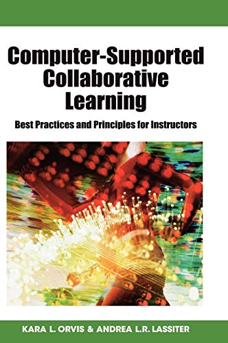 9781599047539: Computer-Supported Collaborative Learning: Best Practices and Principles for Instructors