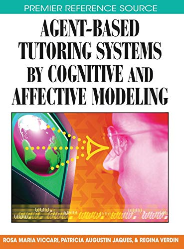 9781599047683: Agent-Based Tutoring Systems by Cognitive and Affective Modeling