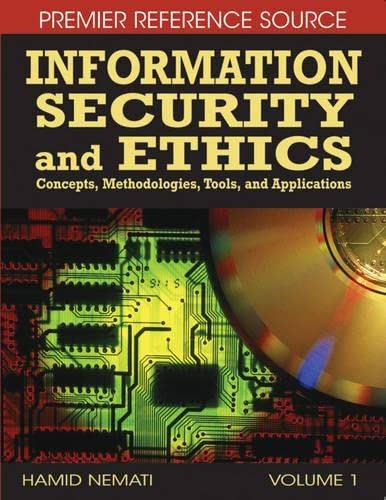 Information Security and Ethics: Concepts, Methodologies, Tools and Applications (Hardback): Hamid ...