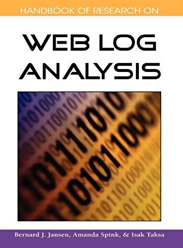 Handbook of Research on Web Log Analysis: Bernard J. Jansen