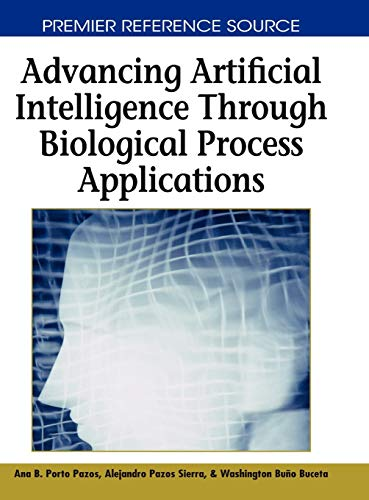 9781599049960: Advancing Artificial Intelligence Through Biological Process Applications