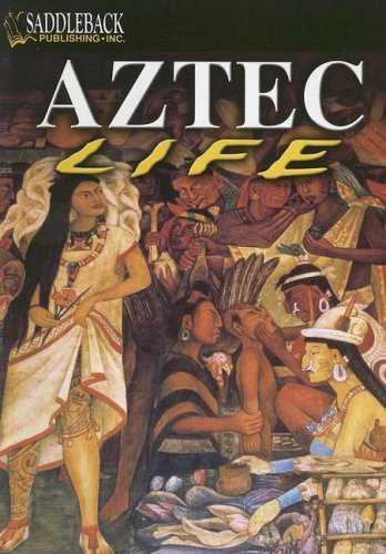 9781599050508: Aztec Life (The Life of ... Early Civilization Series)