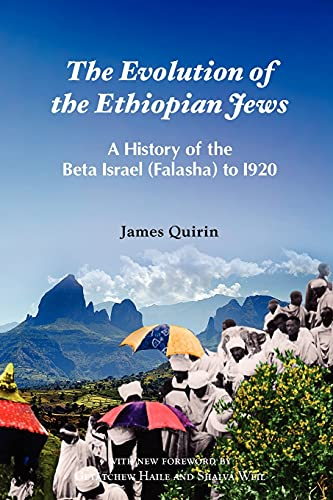 9781599070469: The Evolution of the Ethiopian Jews: A History of the Beta Israel (Falasha) to I920