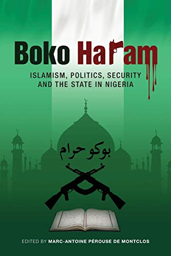 Boko Haram: Islamism, Politics, Security, and the State in Nigeria