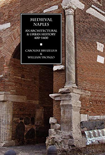 9781599102023: Medieval Naples: An Architectural & Urban History, 400-1400