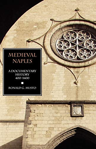 9781599102481: Medieval Naples: A Documentary History, 400-1400