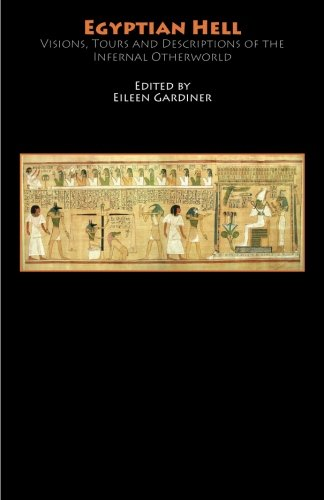 9781599102849: Egyptian Hell: Visions, Tours and Descriptions of the Infernal Otherworld (Hell-on-Line E-Books)