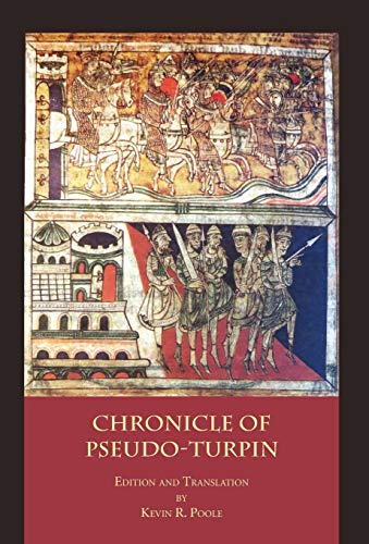 Chronicle of Pseudo-Turpin: Book IV of the: Poole, Kevin R.,