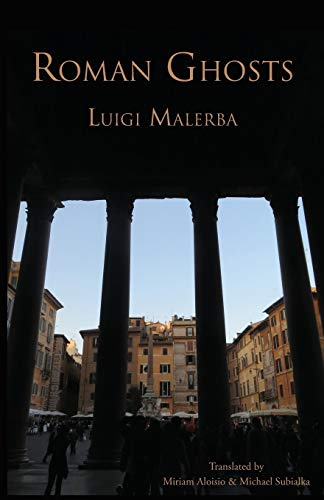 Roman Ghosts (Italica Press Modern Italian Fiction: Luigi Malerba
