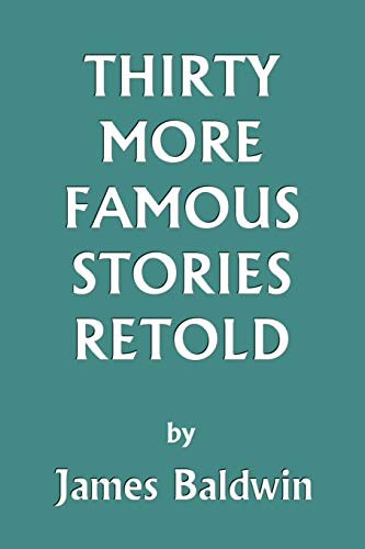 9781599150086: Thirty More Famous Stories Retold (Yesterday's Classics)
