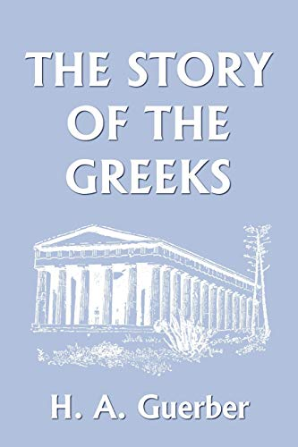 9781599150116: The Story of the Greeks (Yesterday's Classics)