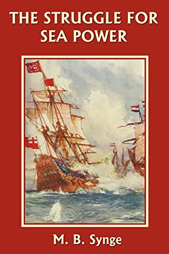 The Struggle for Sea Power (Yesterday's Classics) (1599150166) by M. B. Synge
