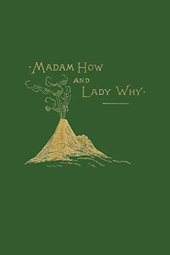 9781599150239: Madam How and Lady Why (Yesterday's Classics)