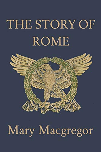 9781599150345: The Story of Rome (Yesterday's Classics)
