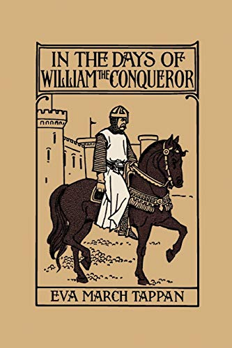 In the Days of William the Conqueror (Yesterday's Classics) (9781599150369) by Eva March Tappan