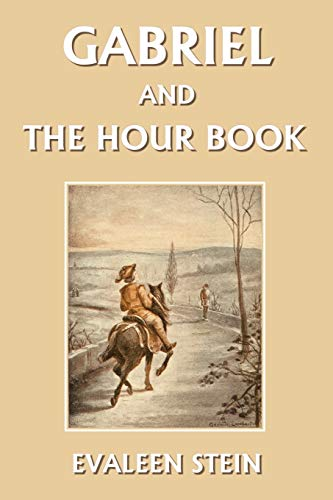 9781599150420: Gabriel and the Hour Book (Yesterday's Classics)