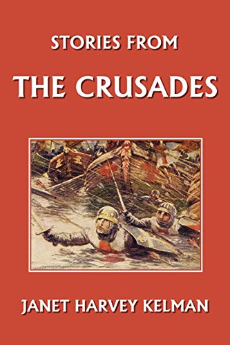 Stories from the Crusades (Paperback): Janet Harvey Kelman