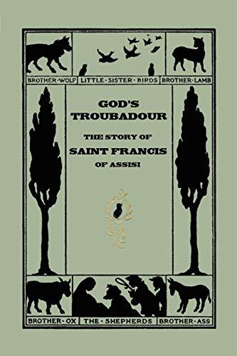 9781599150550: God's Troubadour, the Story of Saint Francis of Assisi: The Story of Saint Francis of Assisi (Yesterday's Classics)