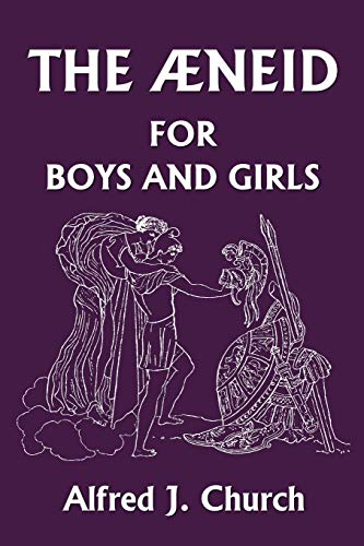 9781599150604: The Aeneid for Boys and Girls  (Yesterday's Classics)