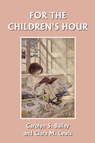 9781599150673: For the Children's Hour (Yesterday's Classics)