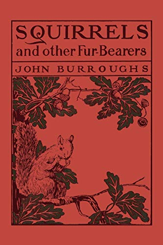 9781599150703: Squirrels and Other Fur-bearers (Yesterday's Classics)