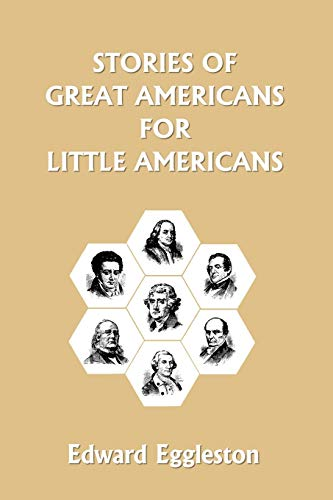 9781599150840: Stories of Great Americans for Little Americans (Yesterday's Classics)