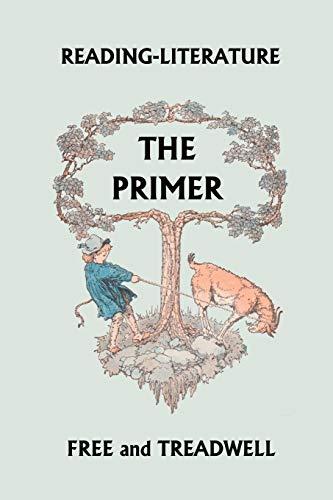 Reading-Literature: The Primer: Margaret Free, Harriette