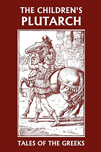 9781599151625: The Children's Plutarch: Tales of the Greeks (Yesterday's Classics)
