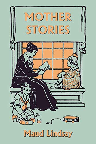 Mother Stories (Yesterday's Classics): Lindsay, Maud