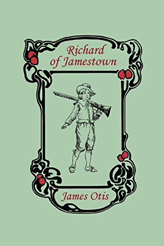 9781599151861: Richard of Jamestown, A Story of the Virginia Colony (Yesterday's Classics)