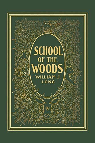 School of the Woods (Yesterday's Classics): Long, William J.