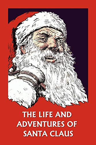 9781599151915: The Life and Adventures of Santa Claus (Yesterday's Classics)