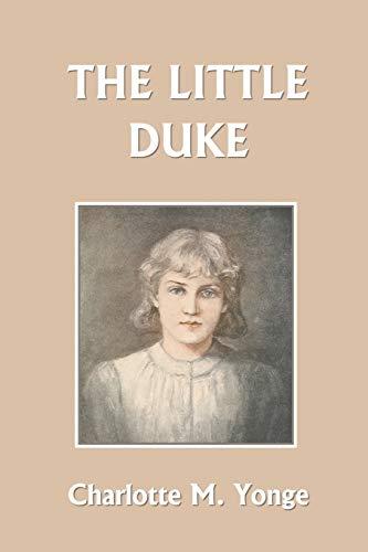 The Little Duke (Yesterdays Classics)