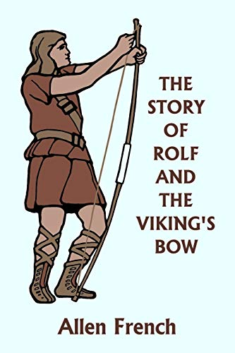 9781599152073: The Story of Rolf and the Viking's Bow (Yesterday's Classics)
