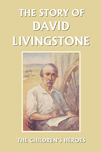 9781599152172: The Story of David Livingstone (Yesterday's Classics) (The Children's Heroes)