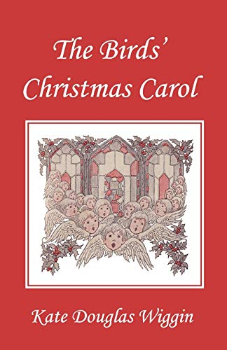 9781599152394: The Birds' Christmas Carol, Illustrated Edition (Yesterday's Classics)