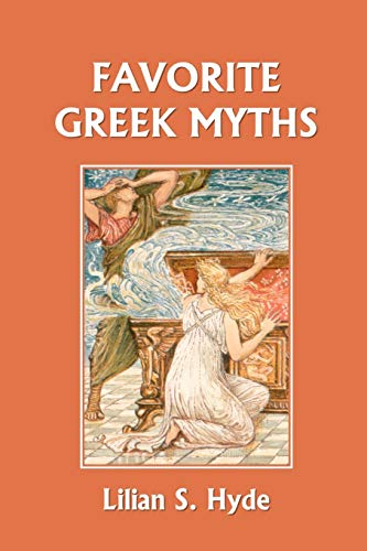 Favorite Greek Myths (Yesterday s Classics) (Paperback): Lilian Stoughton Hyde
